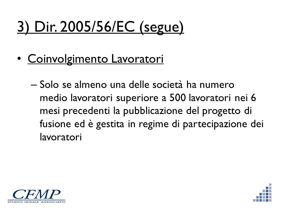 3) Dir. 2005/56/EC (segue) Coinvolgimento Lavoratori