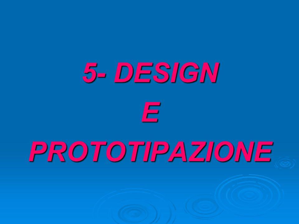 5- DESIGN E PROTOTIPAZIONE