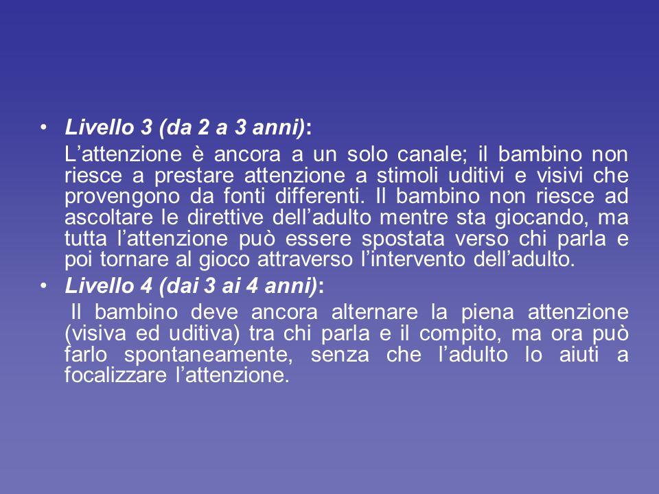 Livello 3 (da 2 a 3 anni):