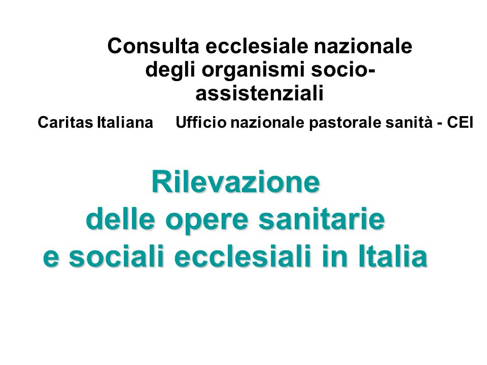 Rilevazione delle opere sanitarie e sociali ecclesiali in Italia