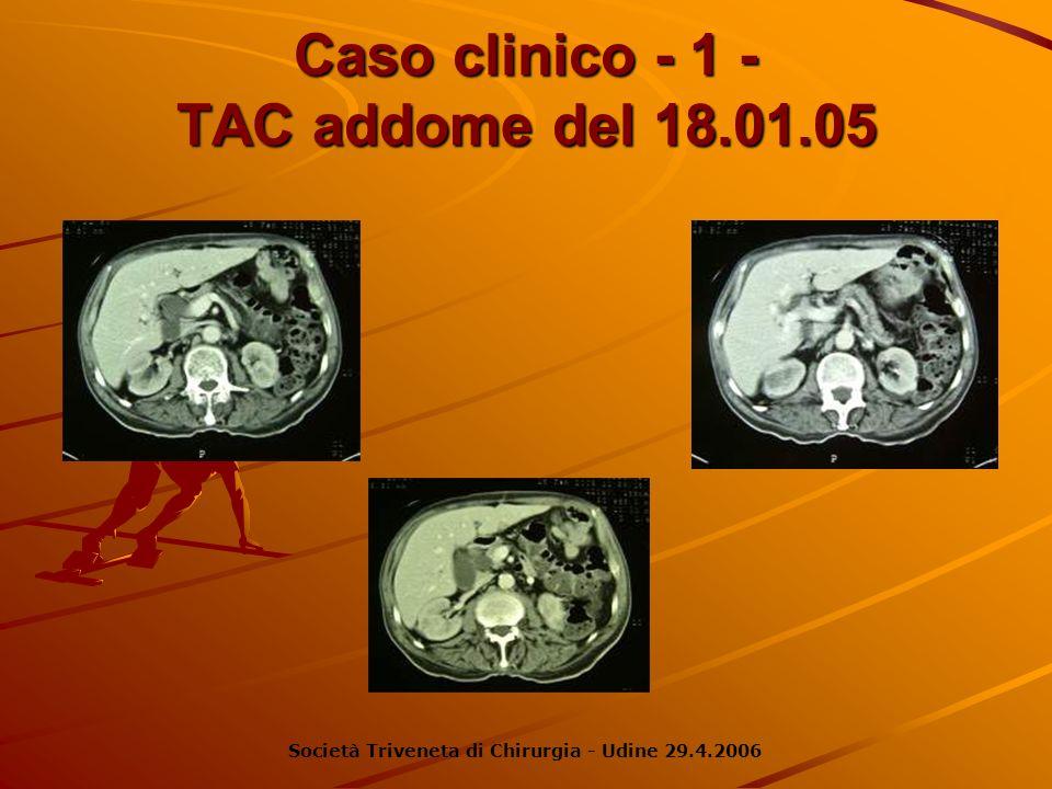 Caso clinico - 1 - TAC addome del 18.01.05