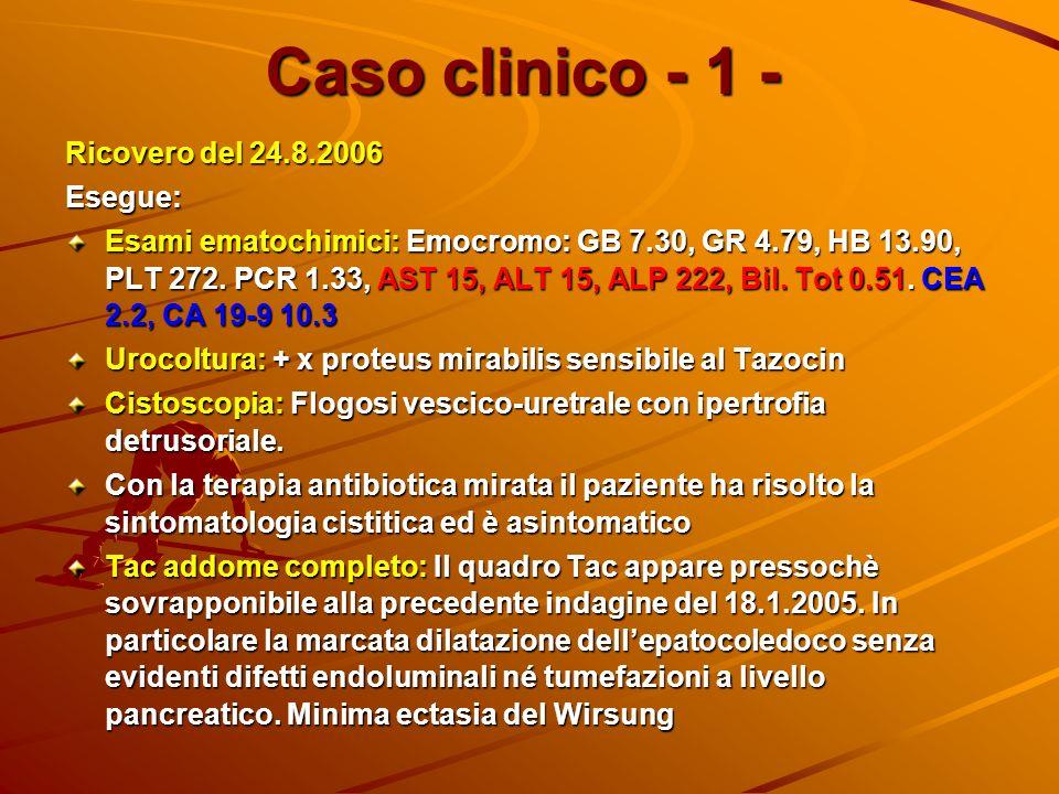 Caso clinico - 1 - Ricovero del 24.8.2006 Esegue: