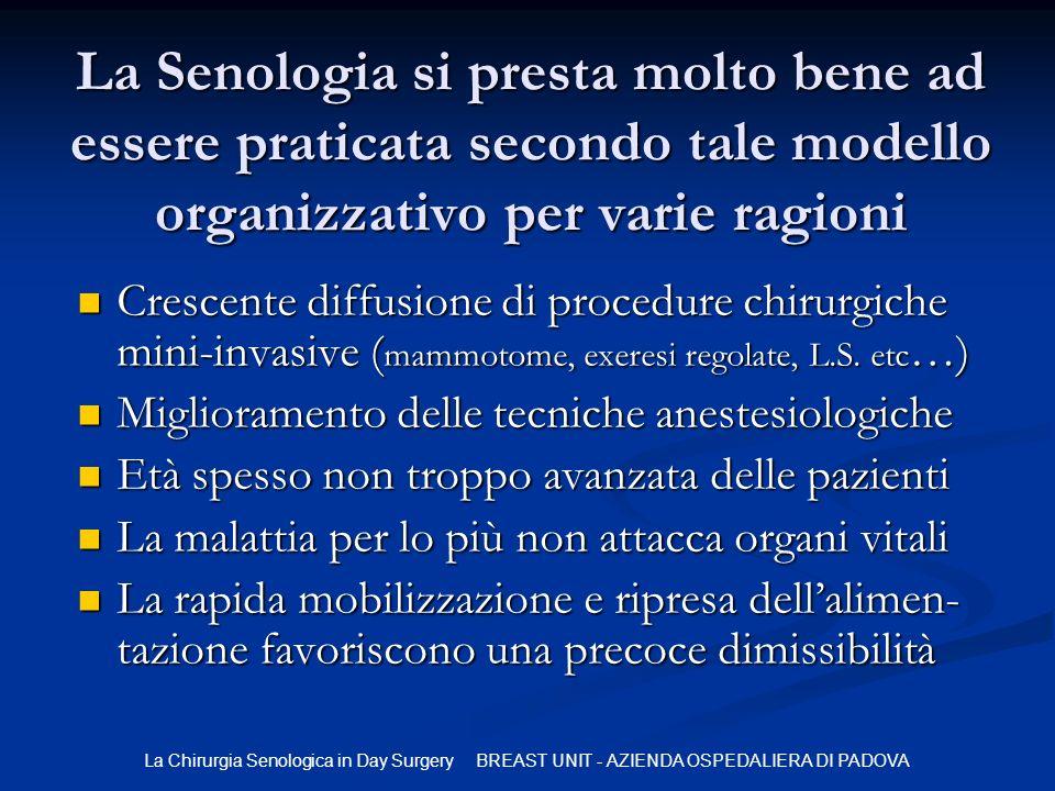 La Senologia si presta molto bene ad essere praticata secondo tale modello organizzativo per varie ragioni