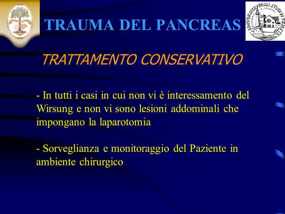 TRAUMA DEL PANCREAS TRATTAMENTO CONSERVATIVO