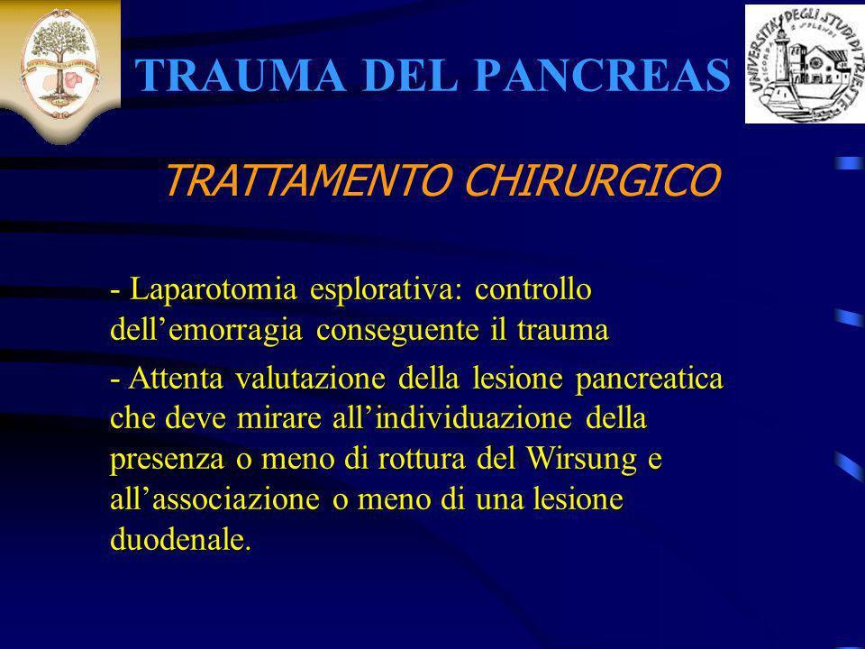 TRAUMA DEL PANCREAS TRATTAMENTO CHIRURGICO
