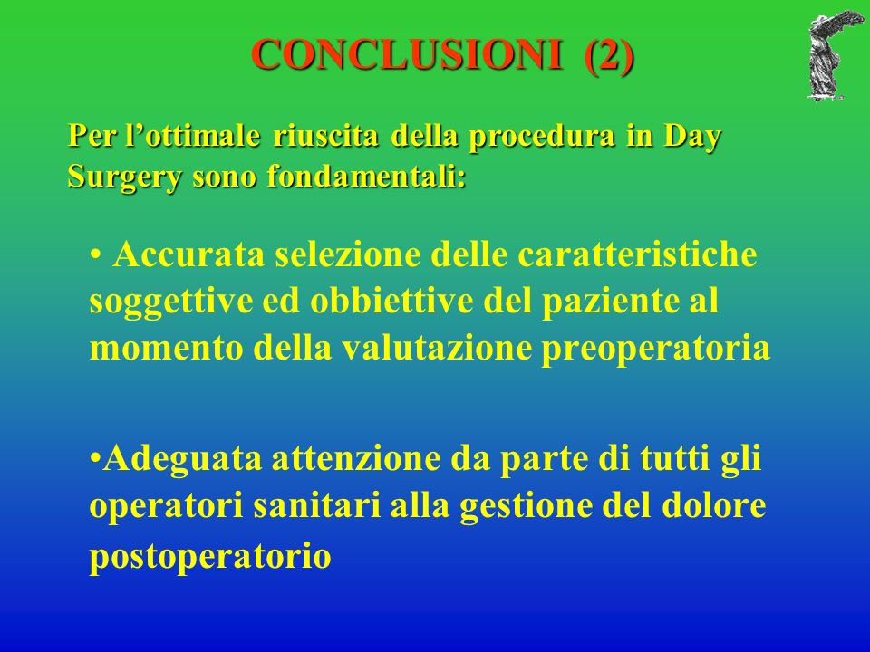 CONCLUSIONI (2) Per l'ottimale riuscita della procedura in Day Surgery sono fondamentali: