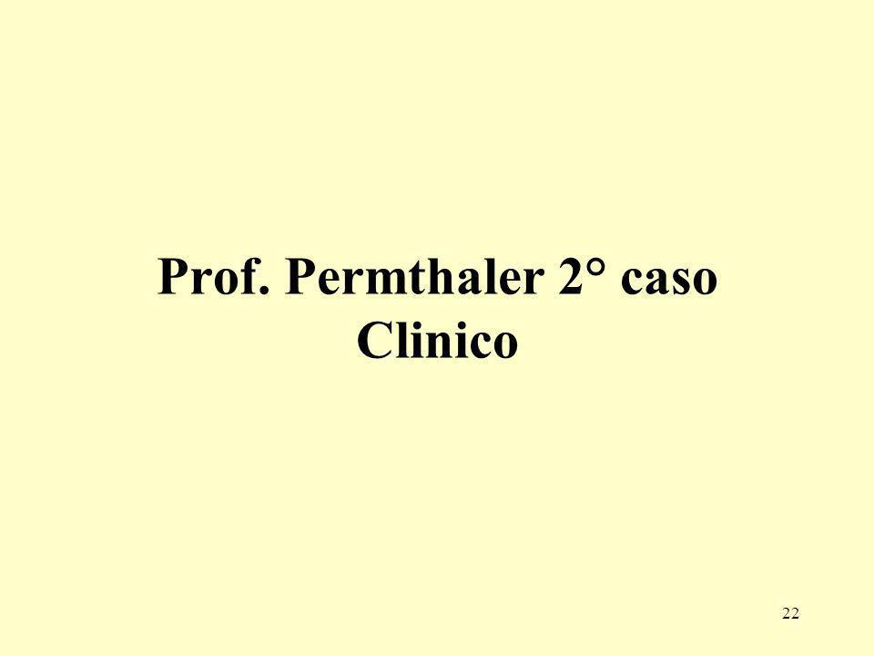 Prof. Permthaler 2° caso Clinico