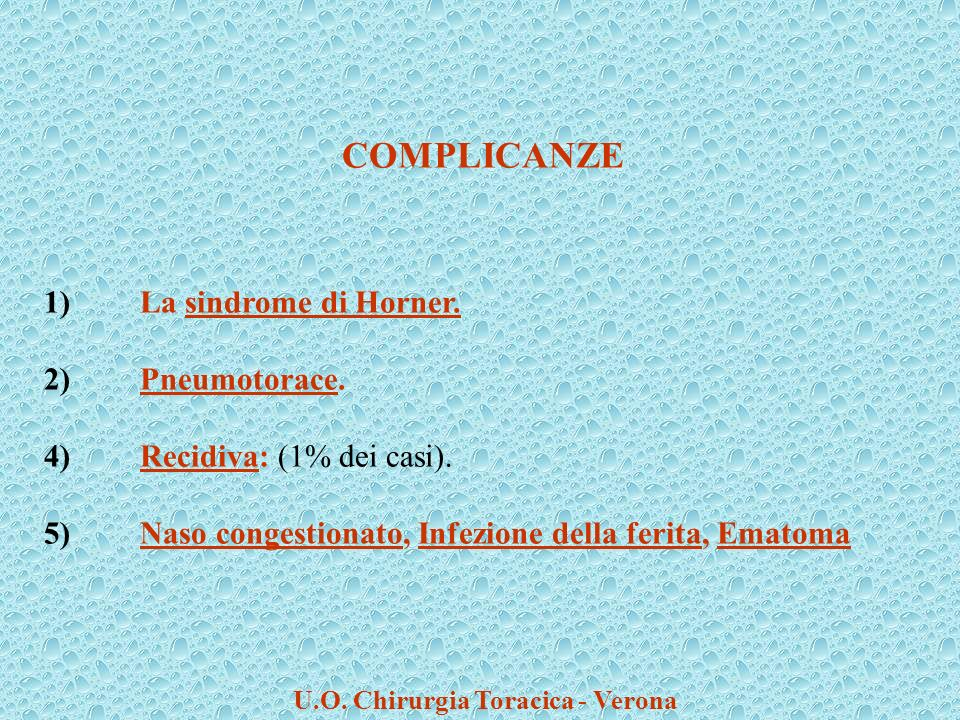 COMPLICANZE 1) La sindrome di Horner. 2) Pneumotorace.