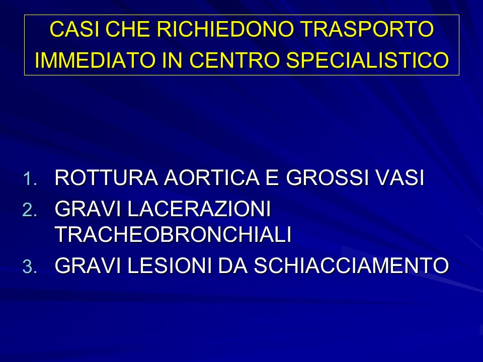 CASI CHE RICHIEDONO TRASPORTO IMMEDIATO IN CENTRO SPECIALISTICO