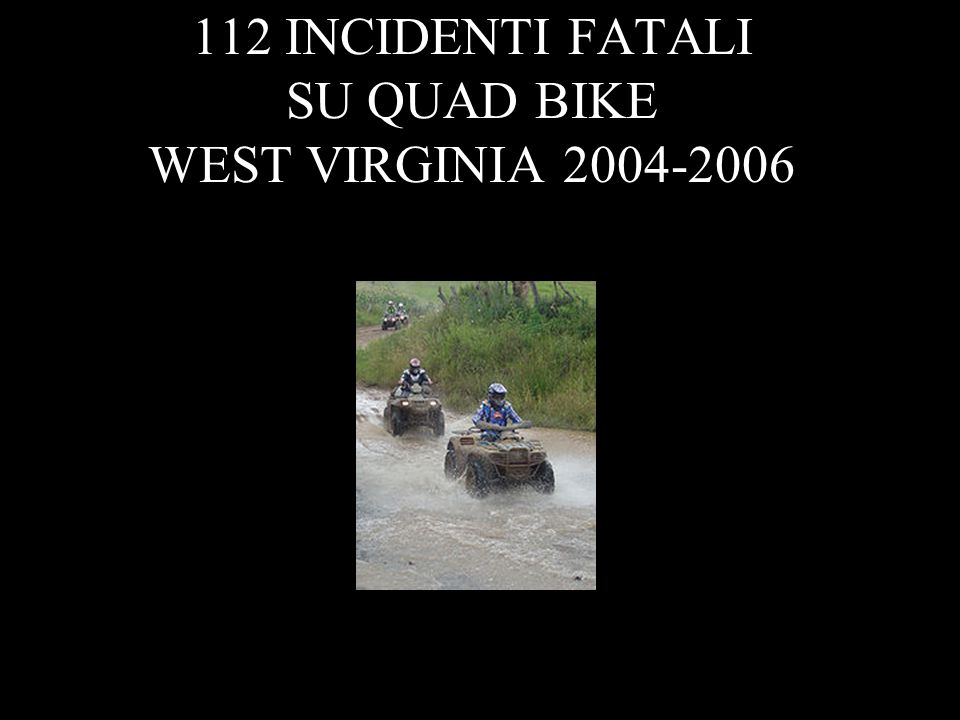 112 INCIDENTI FATALI SU QUAD BIKE WEST VIRGINIA 2004-2006