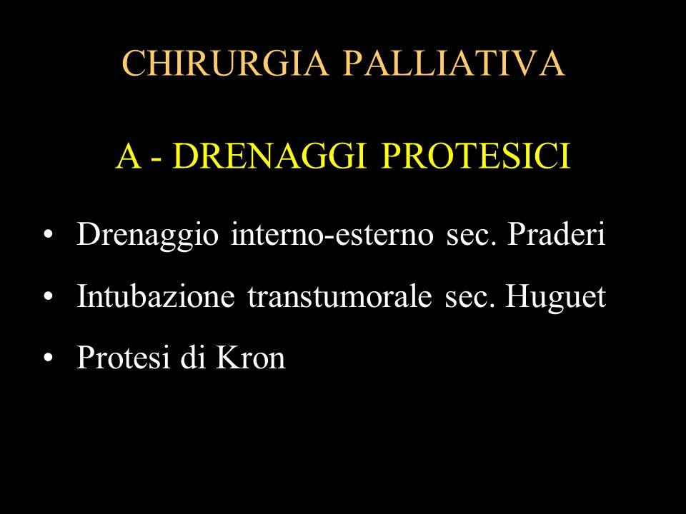 CHIRURGIA PALLIATIVA A - DRENAGGI PROTESICI