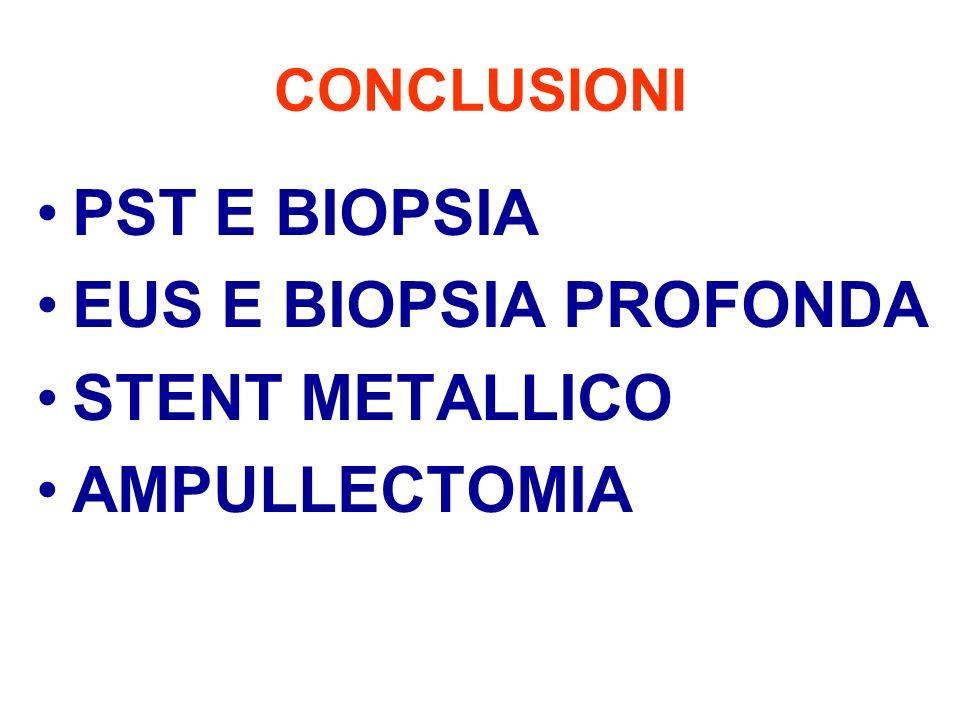 PST E BIOPSIA EUS E BIOPSIA PROFONDA STENT METALLICO AMPULLECTOMIA