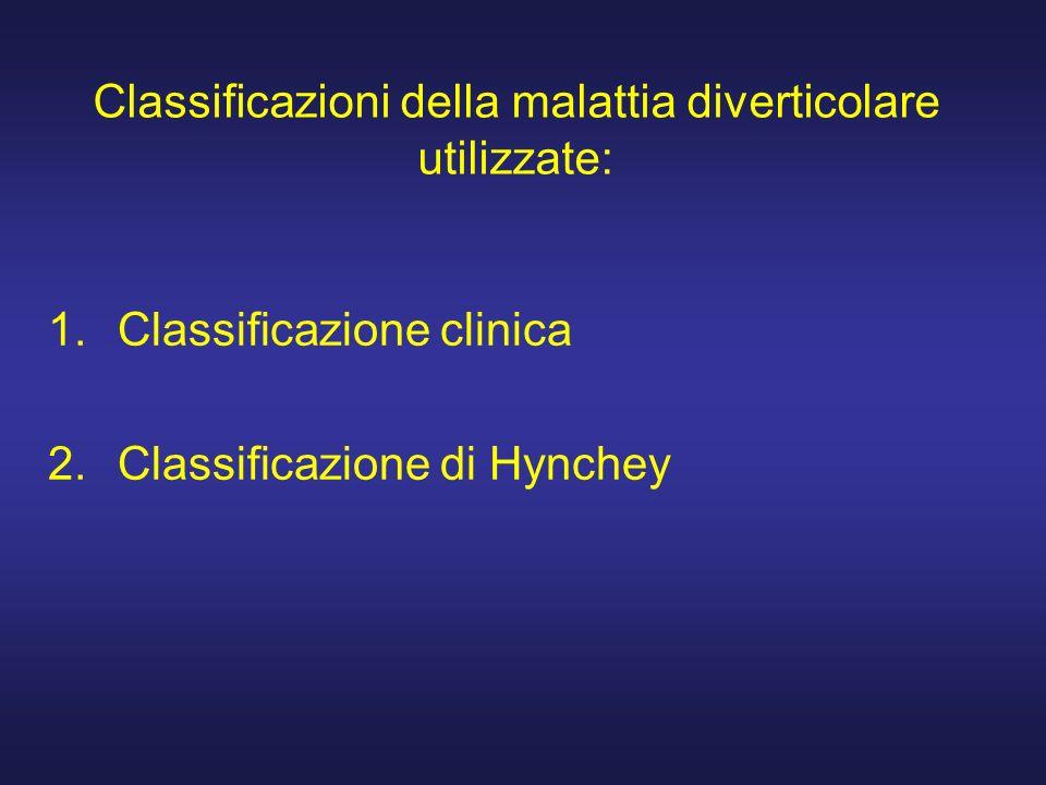 Classificazioni della malattia diverticolare utilizzate: