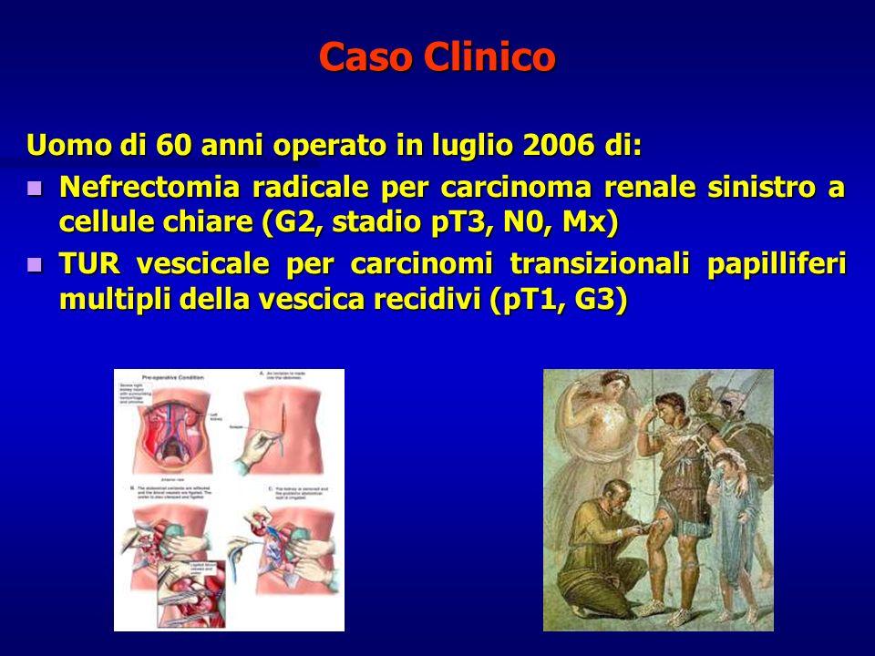 Caso Clinico Uomo di 60 anni operato in luglio 2006 di: