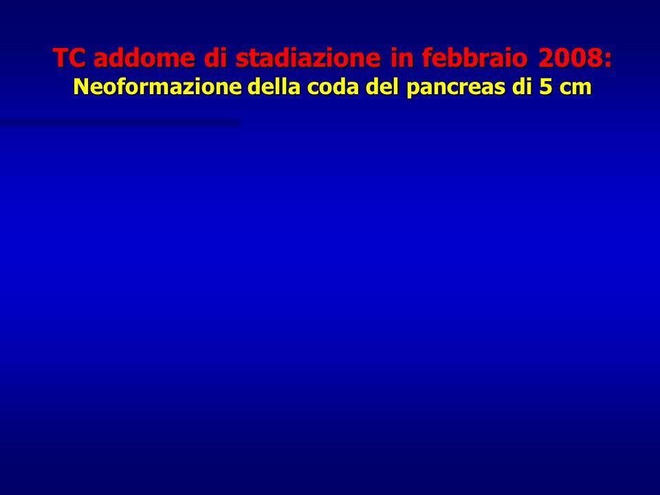 TC addome di stadiazione in febbraio 2008: