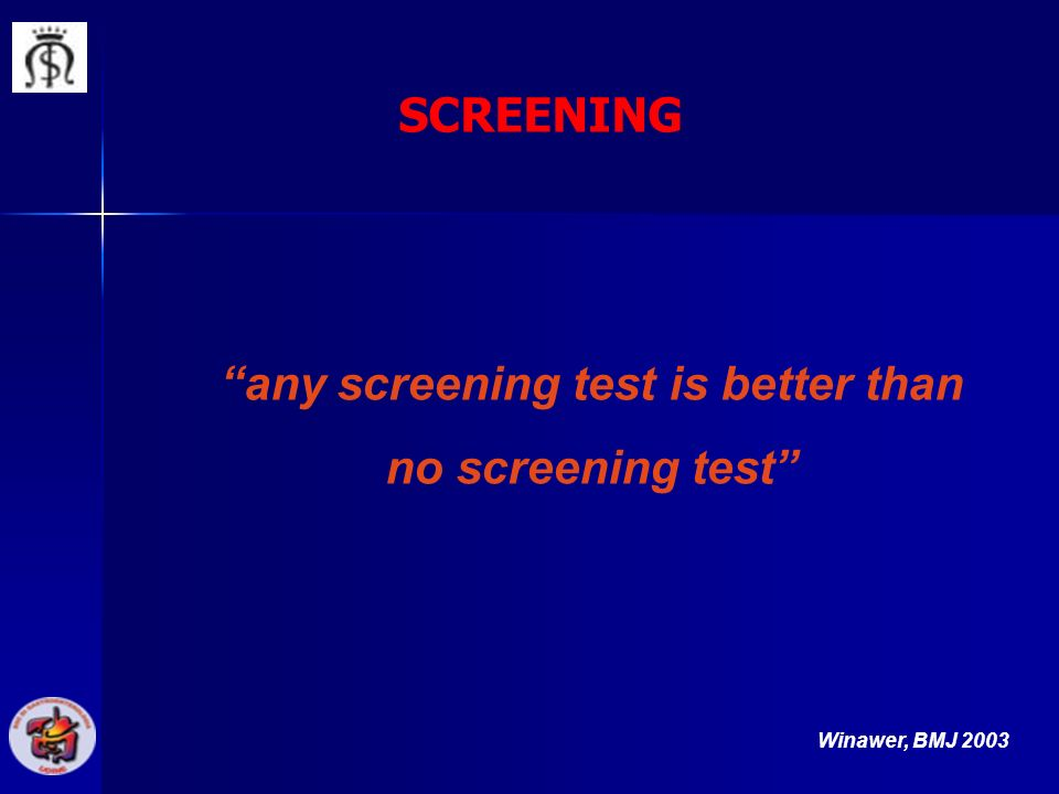 any screening test is better than no screening test