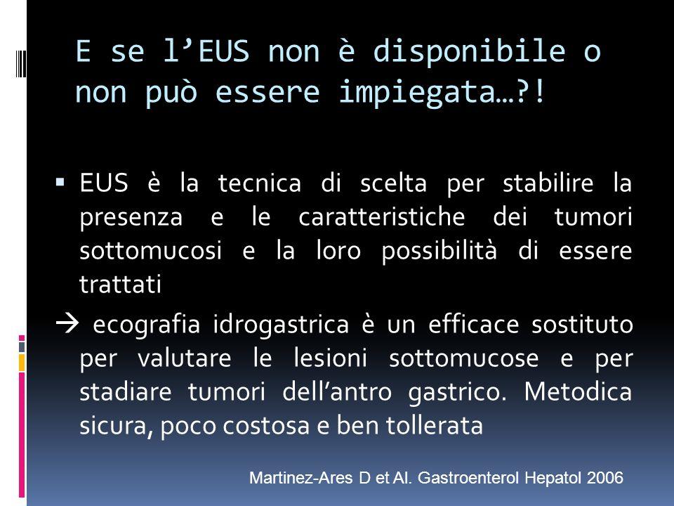 E se l'EUS non è disponibile o non può essere impiegata… !