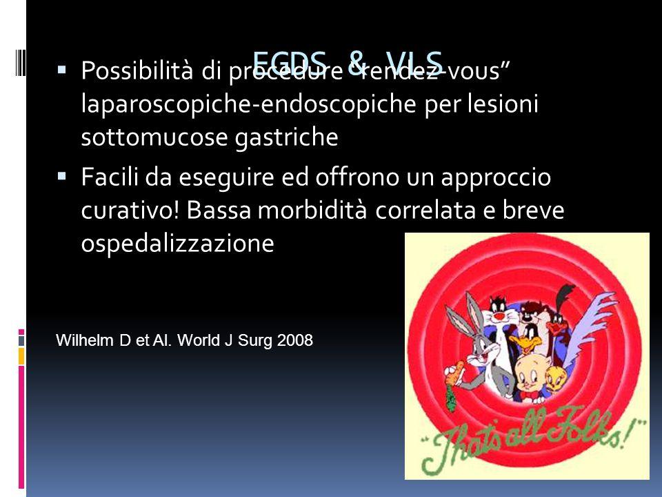 EGDS & VLSPossibilità di procedure rendez-vous laparoscopiche-endoscopiche per lesioni sottomucose gastriche.