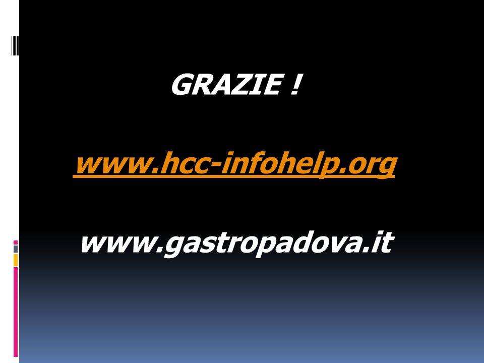 GRAZIE ! www.hcc-infohelp.org www.gastropadova.it