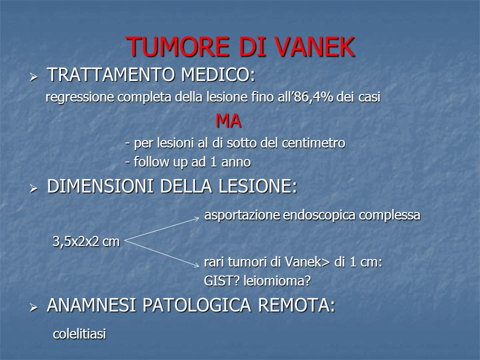 TUMORE DI VANEK TRATTAMENTO MEDICO: MA DIMENSIONI DELLA LESIONE: