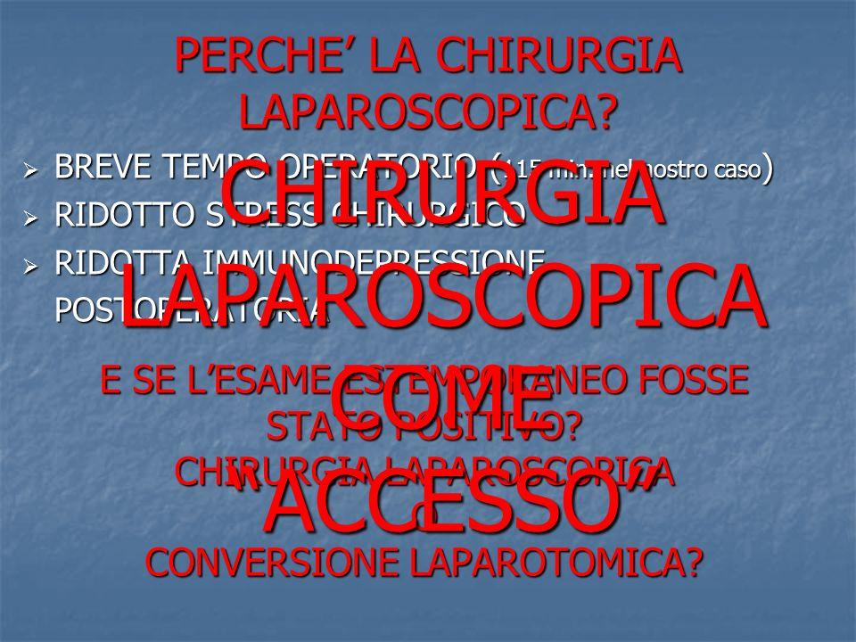 PERCHE' LA CHIRURGIA LAPAROSCOPICA
