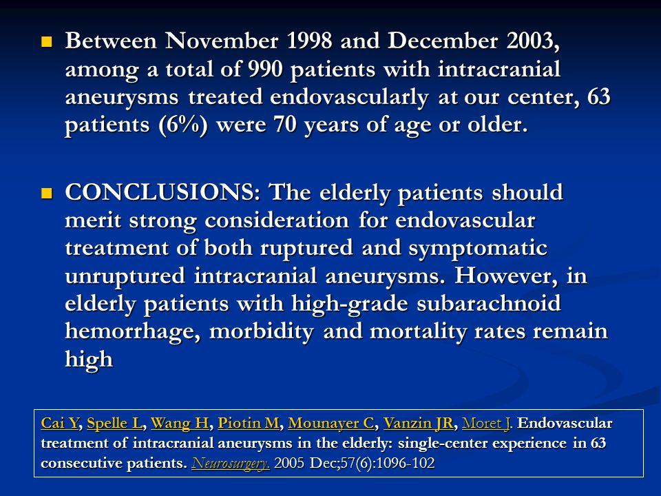 Between November 1998 and December 2003, among a total of 990 patients with intracranial aneurysms treated endovascularly at our center, 63 patients (6%) were 70 years of age or older.