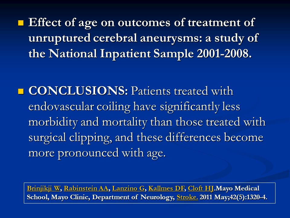 Effect of age on outcomes of treatment of unruptured cerebral aneurysms: a study of the National Inpatient Sample 2001-2008.