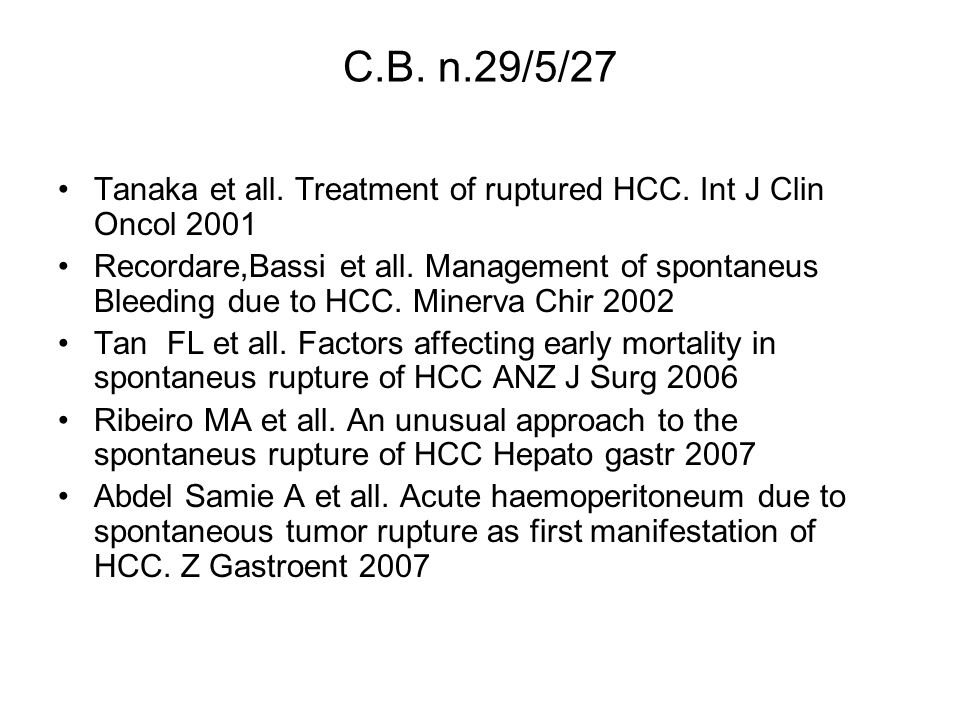 C.B. n.29/5/27 Tanaka et all. Treatment of ruptured HCC. Int J Clin Oncol 2001.