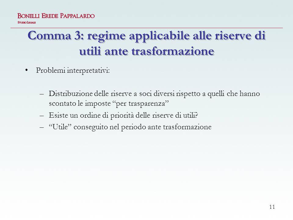 Comma 3: regime applicabile alle riserve di utili ante trasformazione