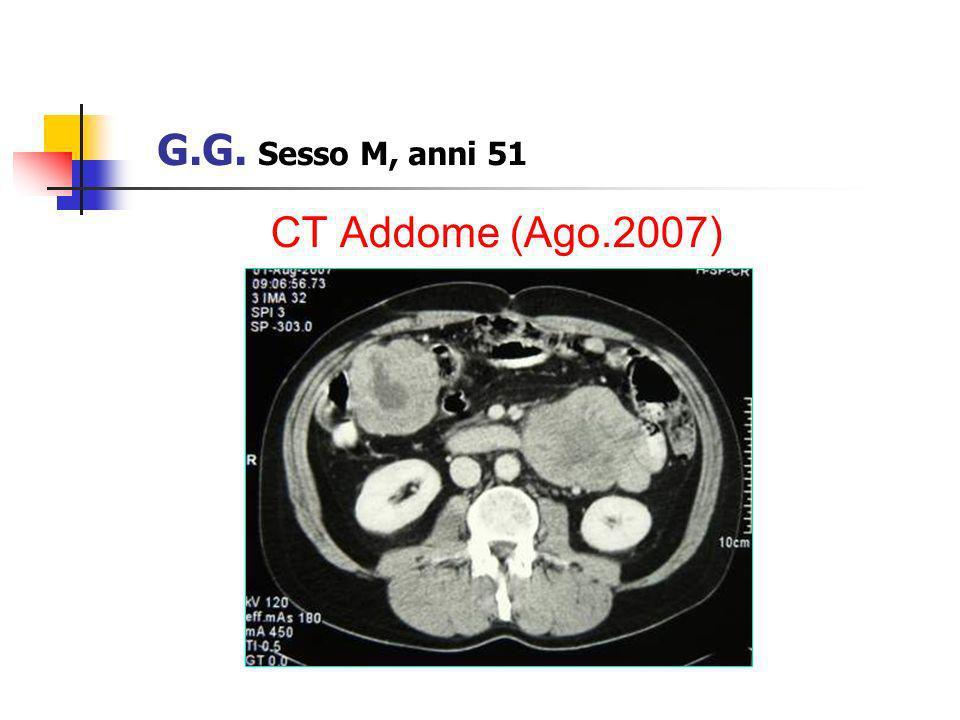 G.G. Sesso M, anni 51 CT Addome (Ago.2007)