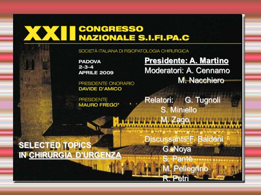 Presidente: A. Martino Moderatori: A. Cennamo. M. Nacchiero. Relatori: G. Tugnoli. S. Miniello.