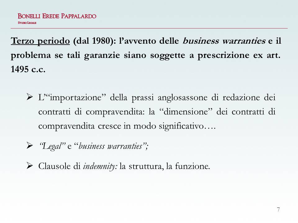 Terzo periodo (dal 1980): l'avvento delle business warranties e il problema se tali garanzie siano soggette a prescrizione ex art. 1495 c.c.