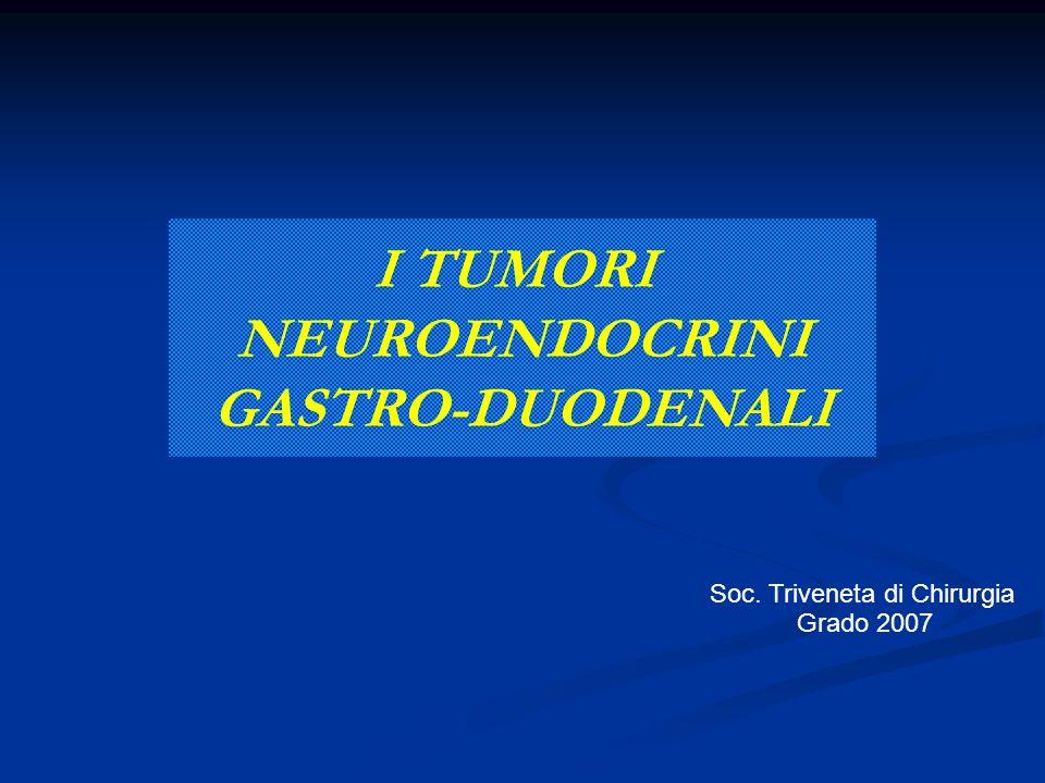 I TUMORI NEUROENDOCRINI GASTRO-DUODENALI