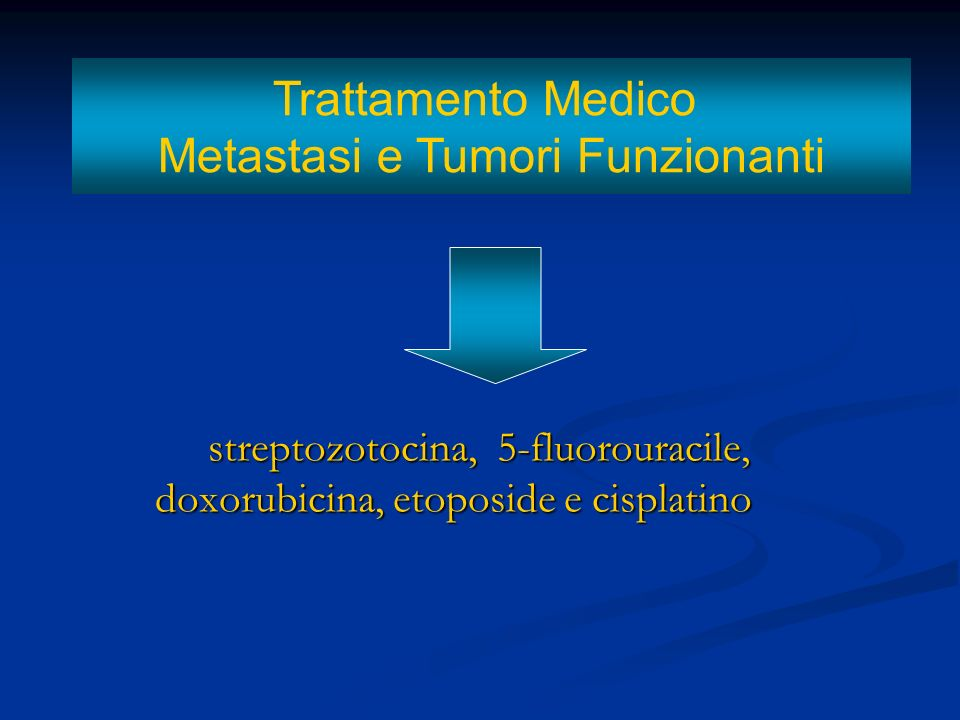 Trattamento Medico Metastasi e Tumori Funzionanti