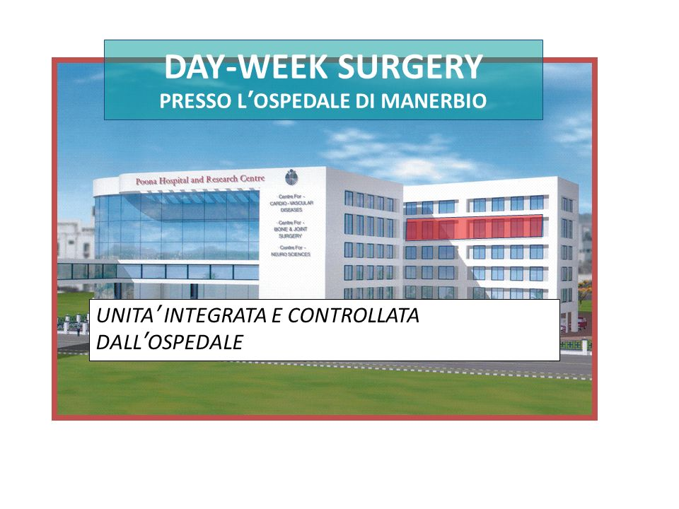 DAY-WEEK SURGERY PRESSO L'OSPEDALE DI MANERBIO