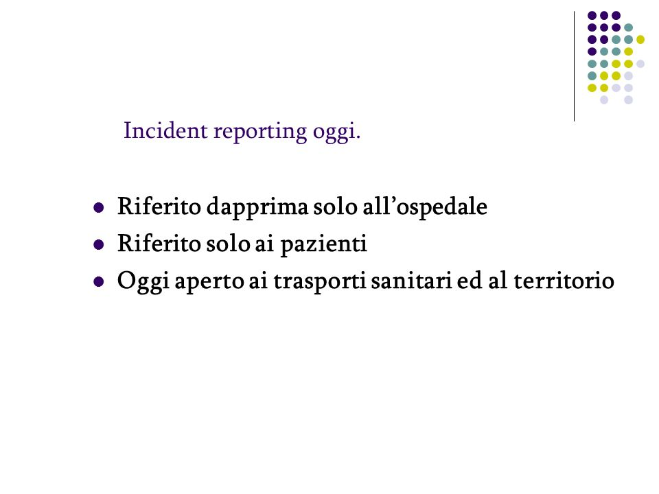Incident reporting oggi.