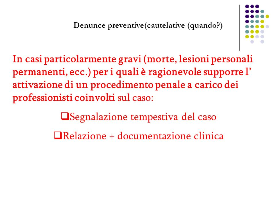 Denunce preventive(cautelative (quando )