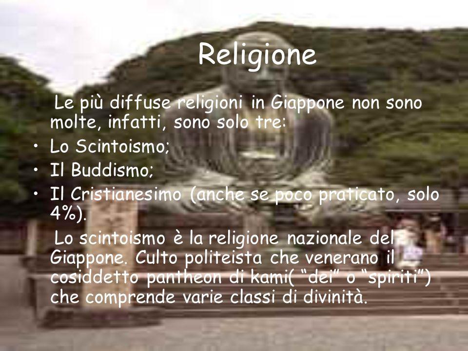 Religione Le più diffuse religioni in Giappone non sono molte, infatti, sono solo tre: Lo Scintoismo;