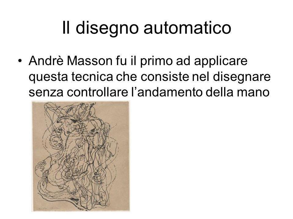 Il disegno automatico Andrè Masson fu il primo ad applicare questa tecnica che consiste nel disegnare senza controllare l'andamento della mano.