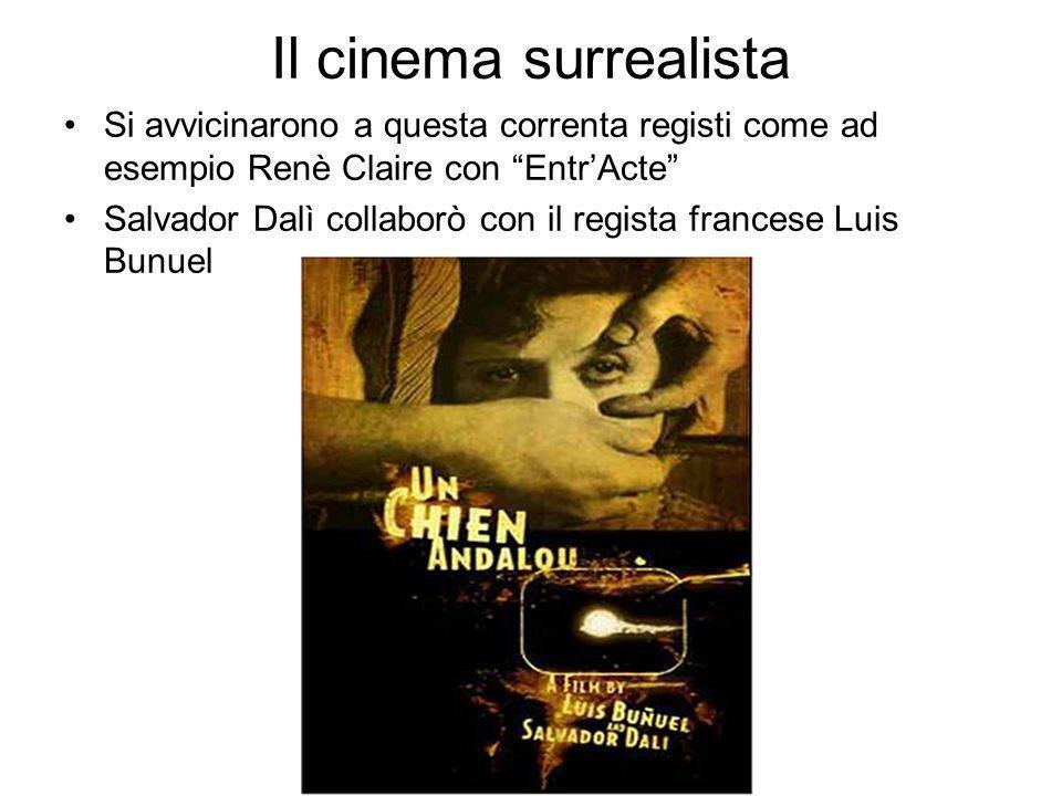 Il cinema surrealista Si avvicinarono a questa correnta registi come ad esempio Renè Claire con Entr'Acte