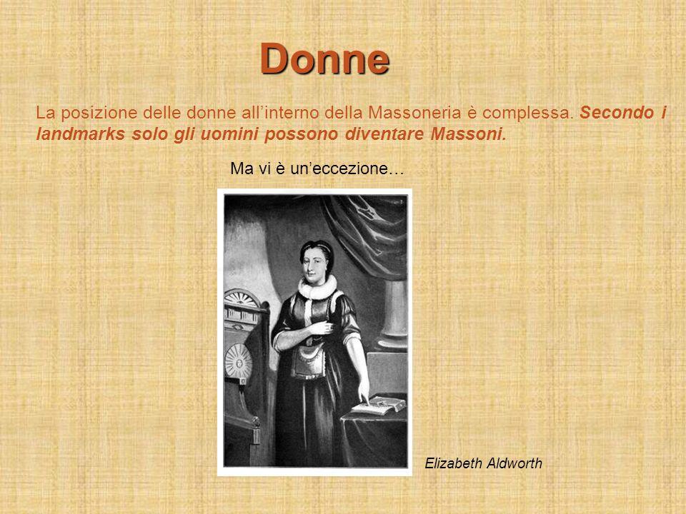 Donne La posizione delle donne all'interno della Massoneria è complessa. Secondo i landmarks solo gli uomini possono diventare Massoni.