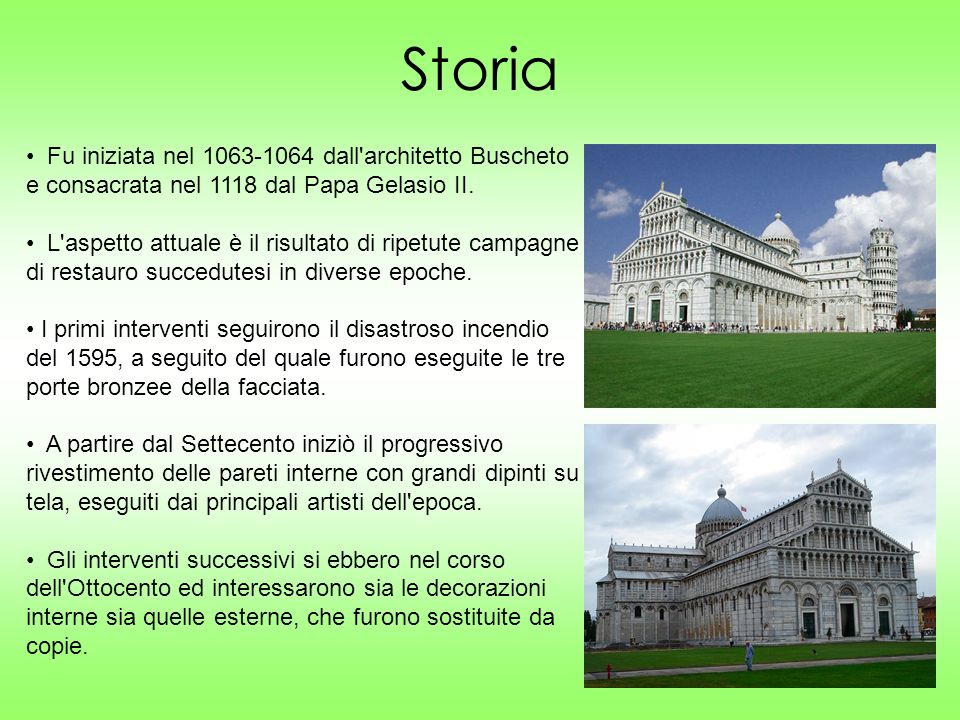 Storia Fu iniziata nel 1063-1064 dall architetto Buscheto