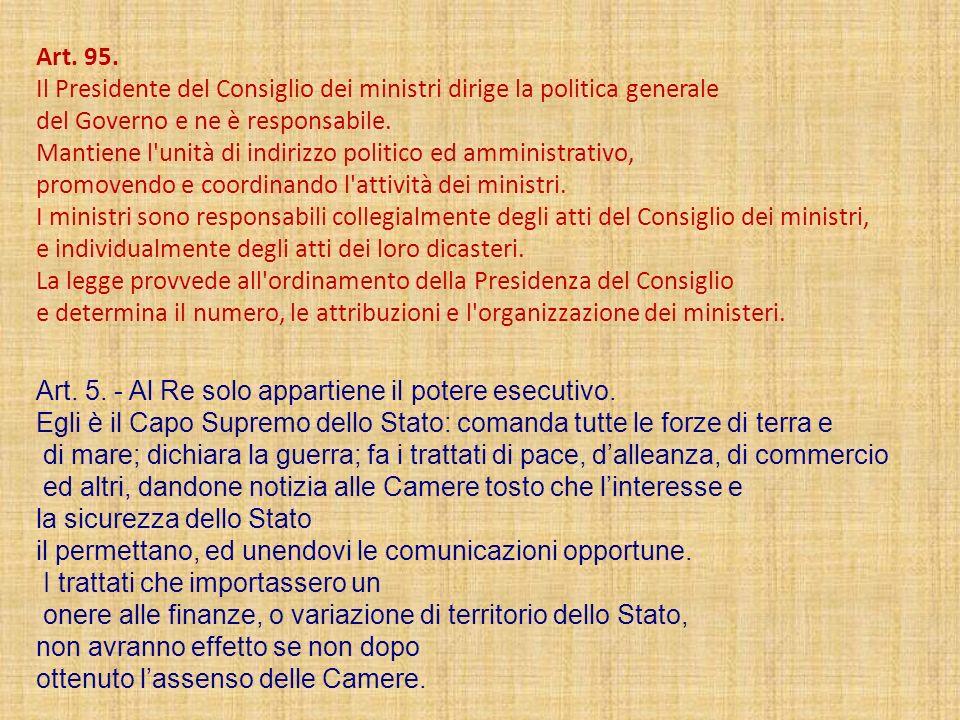 Art. 95. Il Presidente del Consiglio dei ministri dirige la politica generale. del Governo e ne è responsabile.