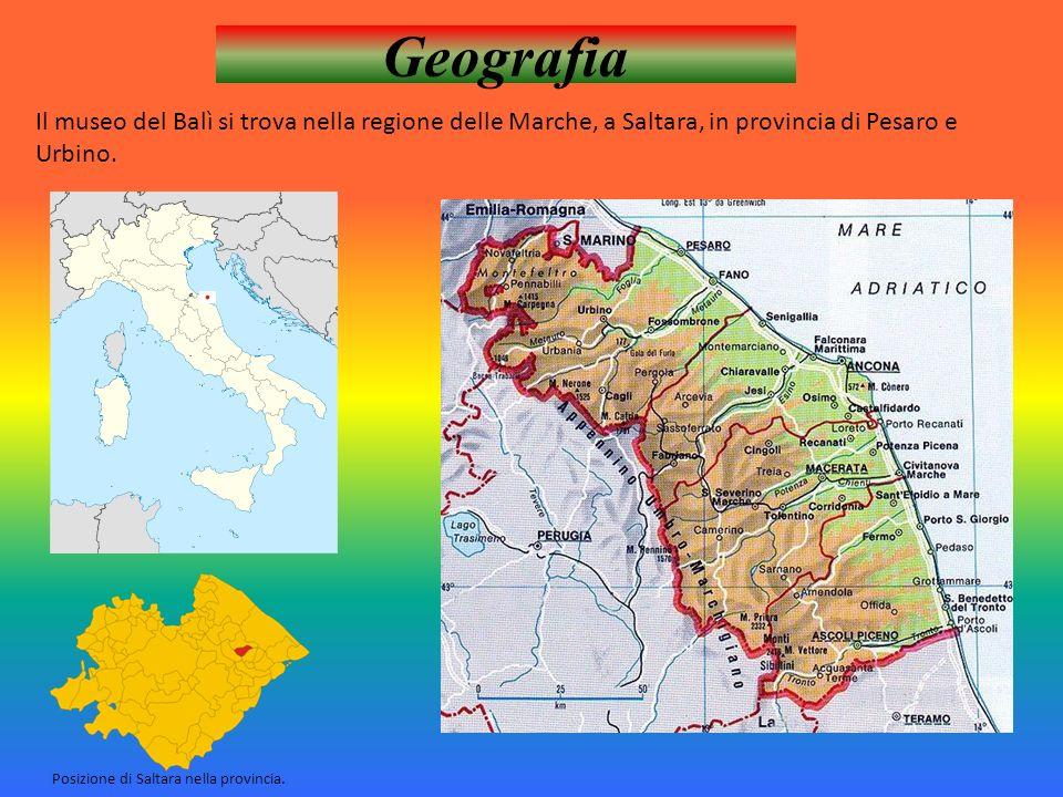 Geografia Il museo del Balì si trova nella regione delle Marche, a Saltara, in provincia di Pesaro e Urbino.