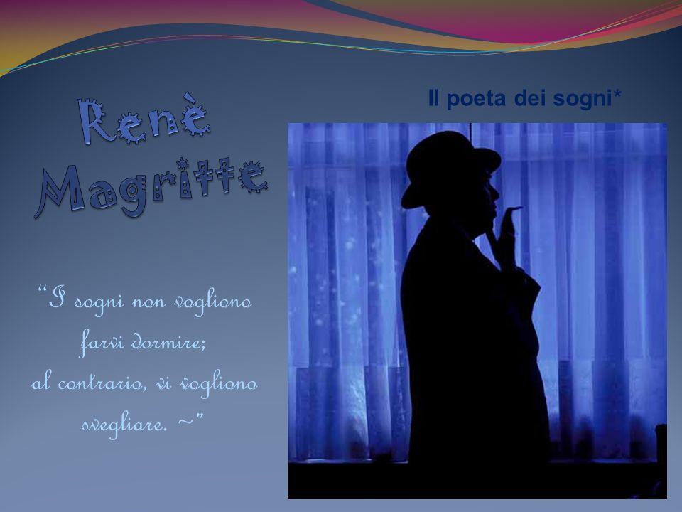 Renè Magritte I sogni non vogliono farvi dormire;