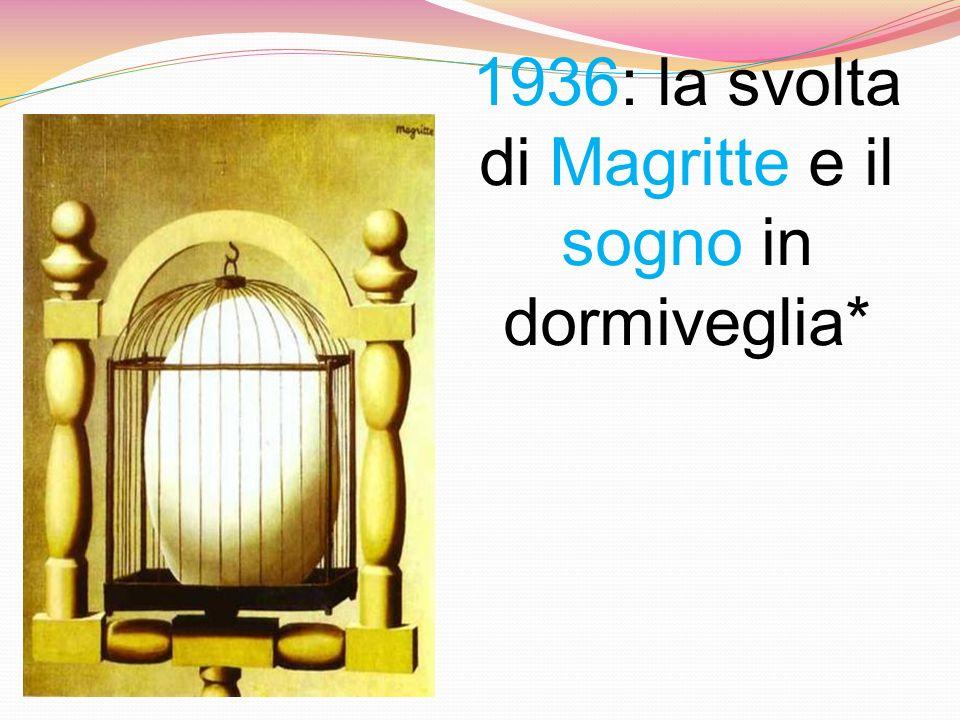 1936: la svolta di Magritte e il sogno in dormiveglia*