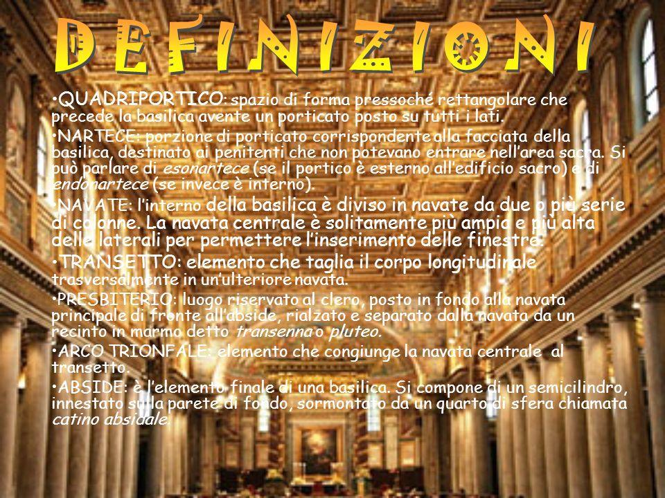 DEFINIZIONIQUADRIPORTICO: spazio di forma pressoché rettangolare che precede la basilica avente un porticato posto su tutti i lati.