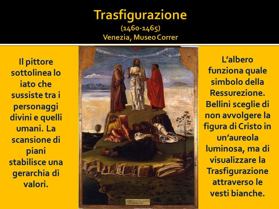 Trasfigurazione (1460-1465) Venezia, Museo Correr