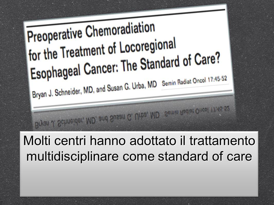 Molti centri hanno adottato il trattamento multidisciplinare come standard of care