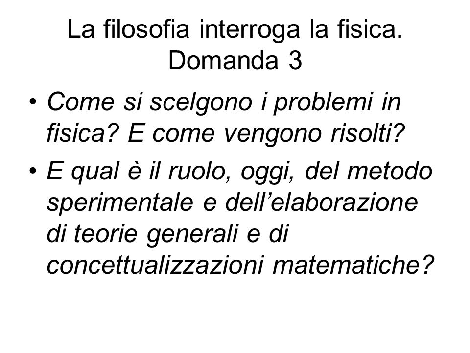 La filosofia interroga la fisica. Domanda 3